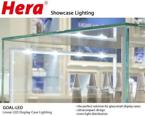 HERA Goal-LED Showcase Lighting The new Goal-LED is is available in six lengths and three heights. It gives even light distribution throughout the entire display case. At only 10mm, this ultracompact design is the perfect solution for any size case.