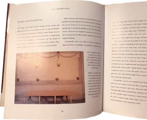New Swedish Style by Sasha Waddell. In the section What is Swedish Style? The chapter Light and Lighting describes the elements of Swedish lighting.