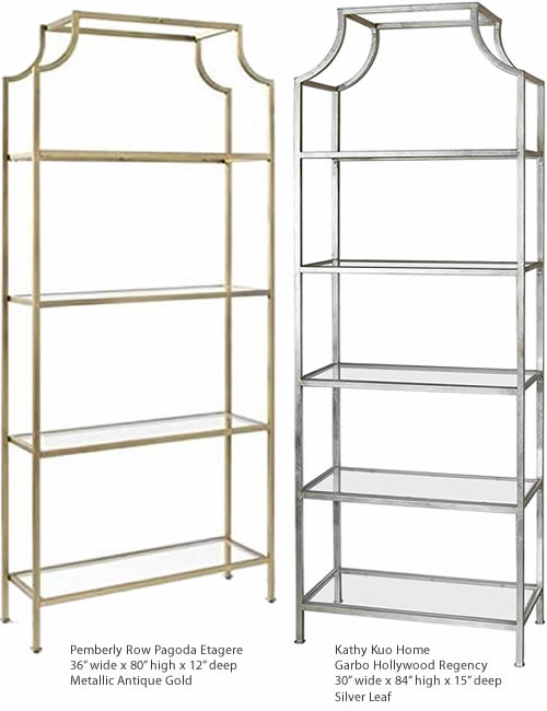 """Pemberly Row also makes a pagoda etagere with matching shelves for either side. The pagoda shelf is 36"""" wide, 80"""" high and 12"""" deep. The side pieces 18"""" wide, 73"""" high and 12"""" deep. The pieces are made of steel with tempered glass shelves. The finish is a metallic Antique Gold. Kathy Kuo Home calls this version the Garbo Hollywood Regency Etagere. It is 30"""" wide, 84"""" high and 15"""" deep. It is finished in Silver Leaf."""